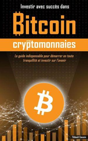 Le livre parfait pour comprendre Bitcoin et l'investissement en cryptomonnaie 102