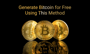 Generate Bitcoin for Free Using This Method 101