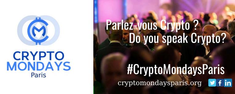 Réservez votre soirée lundi prochain pour l'évènement CryptoMondays Paris 0001
