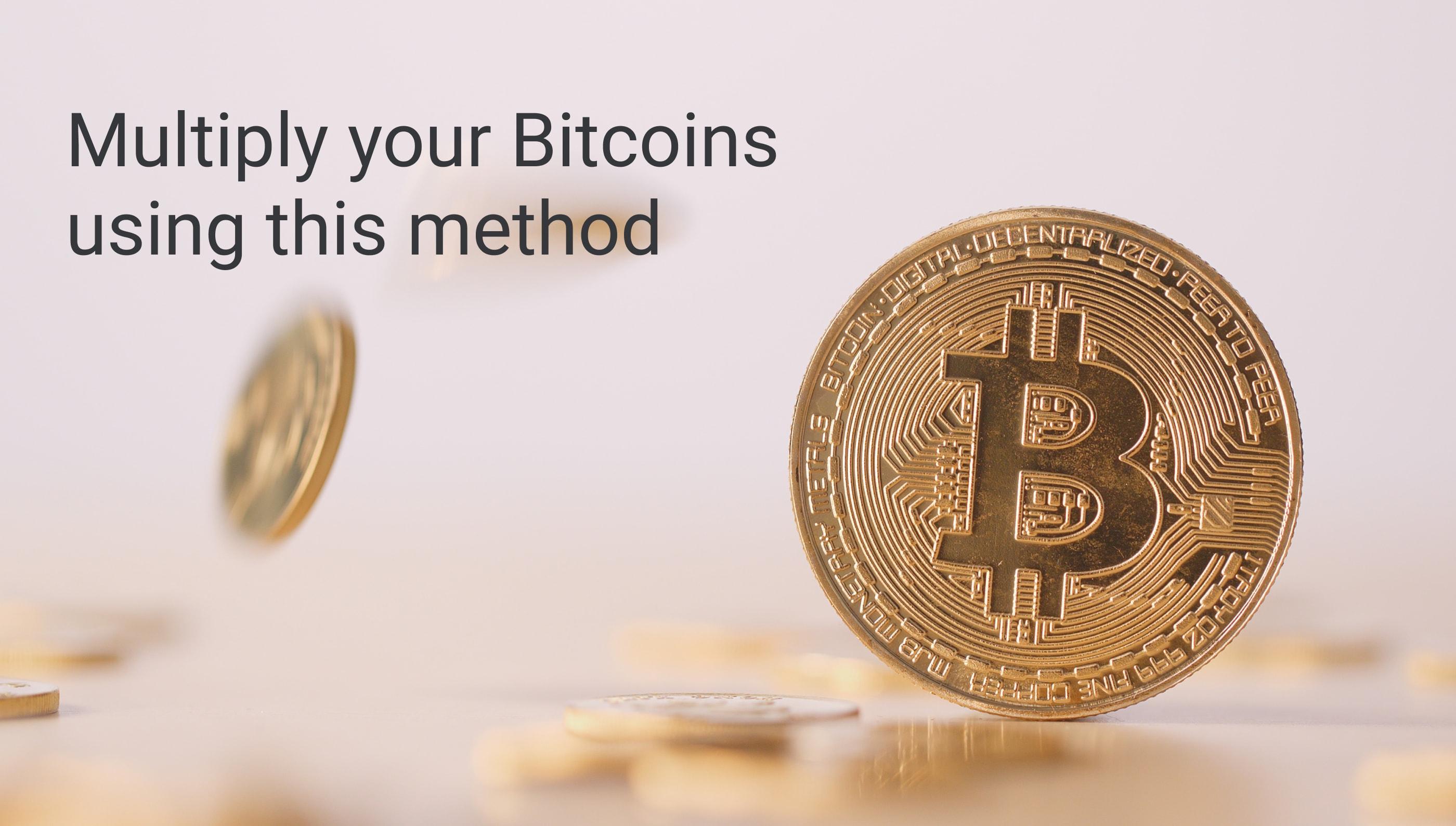 Vervielfachen Sie Ihre Bitcoins mit dieser Methode 0001