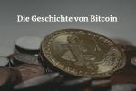 Die Geschichte von Bitcoin