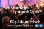 Réservez votre soirée lundi prochain pour l'évènement CryptoMondays Paris