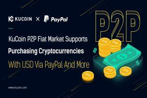 KuCoin P2P Fiat Market Supports Buying Crypto With USD Via PayPal