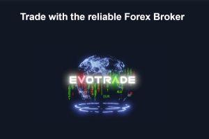 Evotrade.com - A Reliable Forex Broker