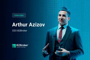 B2Broker CEO Artur Azizov Discusses the Growing Momentum and Future of CBDCs