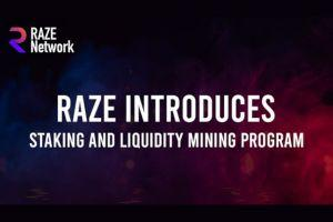 Raze Launches Liquidity Mining Program, Staking to Incentivize Users