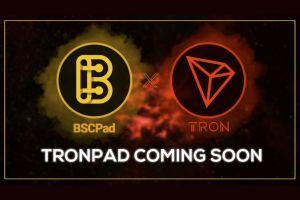 BSCPad Joins Forces With TRON to Release TRONPAD