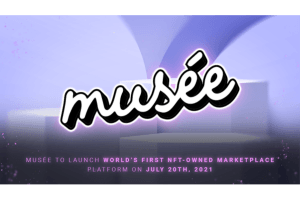 Musée To Launch World's First NFT-Owned Marketplace on July 20th, 2021