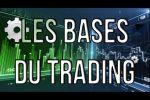 Le Trading : Les bases incontournables
