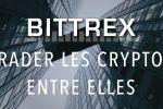 [TUTORIEL] Bittrex: Echanger des bitcoins et ethers contre d'autres cryptomonnaies