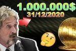 BITCOIN 1.000.000$ en 2020 selon JOHN MCAFEE !!!