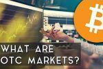 Wat zijn OTC-markten in Crypto? [EN]