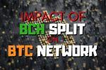 Impact of the BCH Hard Fork on the BTC Network