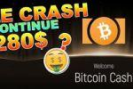 BITCOIN CASH 280$ CRASH en vue !!!???