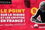 INTERVIEW #1 - Sébastien Gouspillou - L'actu CRYPTO et MINING en France !