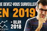 Bitcoin : Que devez vous surveiller en 2019 (+ bilan 2018)