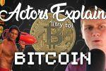 Actors Explain Bitcoin
