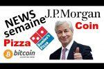 JP Morgan Coin, Nasdaq lance un index Bitcoin, payer sa pizza en Bitcoin
