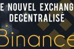 Binance DEX - NEW DECENTRALIZED EXCHANGE