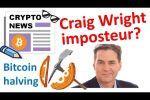 Bientôt 2x moins de Bitcoin, Craig Wright est un menteur?