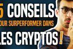 Mes 5 conseils pour surperformer dans les cryptos !