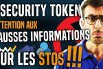 SECURITY TOKEN : Attention aux fausses informations sur les STOs !