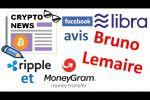 MoneyGram utilise Ripple, France contre Facebook Libra