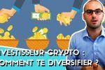 Investisseur Crypto : Comment te diversifier ?