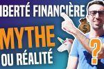 LIBERTÉ FINANCIÈRE : MYTHE OU RÉALITÉ ? (Bourse, bitcoin, immobilier ...)