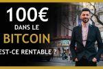 Investir 100 euros dans le Bitcoin en 2020 : Rentable ?
