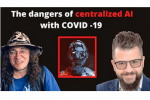 The Dangers of Centralized AI With COVID-19