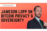Jameson Lopp on Bitcoin Halving, Privacy & Sovereignty