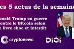Les 5 actus cryptos de la semaine (du 15 au 19 juin 2020) de Cryptonews.