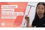 Yield Farming Economics: Good, Bad & Ugly