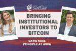 Bringing Institutional Investors to Bitcoin with David Nage