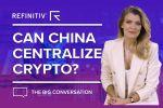 Can China Centralize Crypto?