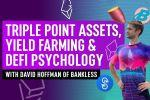 Triple Point Assets, Yield Farming & DeFi Psychology