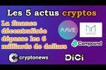 Les 5 actus cryptos de la semaine (Bitcoin, DeFi, Ethereum, Ripple...).