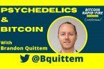 Bitcoin and Psychedelics w/ Brandon Quittem