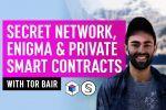 Secret Network, Enigma & Private Smart Contracts