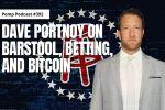 Dave Portnoy on Barstool, Betting, and Bitcoin