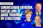 Congressman Davidson, Caitlin Long, and Adam Traidman on Stablecoins