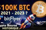 BITCOIN 100k$ fin 2021? BITFLYER la CRYPTO-BOURSE historique