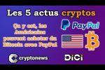 Les 5 actus cryptos de la semaine: le Bitcoin sur PayPal c'est parti et le BTC à plus de 16...