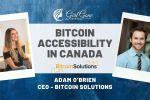Bitcoin Accessibility in Canada w/ Adam O'Brien