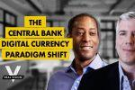 The Central Bank Digital Currency Paradigm Shift
