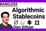 Uncollateralized Stablecoins w/ Dan Elitzer