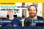 Building DeFi on Bitcoin with Edan Yago