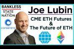 Joseph Lubin on CME ETH Futures Launch