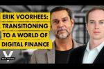 Erik Voorhees: Transitioning To a World of Digital Finance